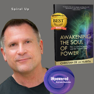 "Christian De La Huerta author of ""Awakening The Soul of Power"" – All hands on deck."