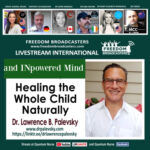 Dr Lawrence Palevsky MD – An informative listen for the times we live in. With the Freedom international Panel.
