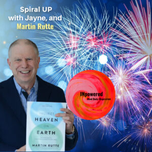 """Martin Rutte – Author of """"Project Heaven on Earth"""" – Lets be the change makers!"""