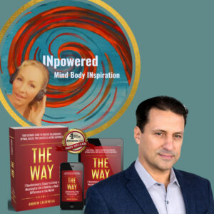 """Andrew Calderella – author of """"The Way"""" – 7 revolutionary steps to living a meaningful life."""